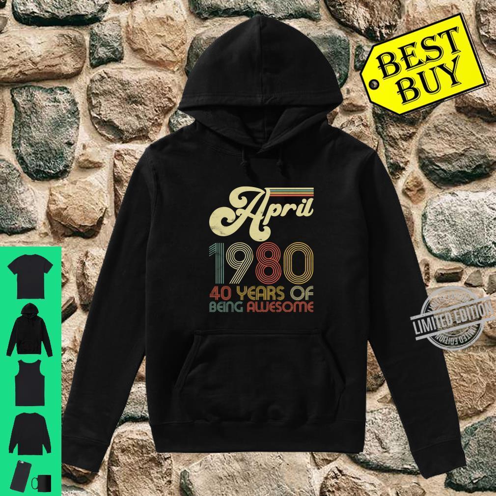40 Years Old April 1980 Vintage 40th Birthday Shirt hoodie