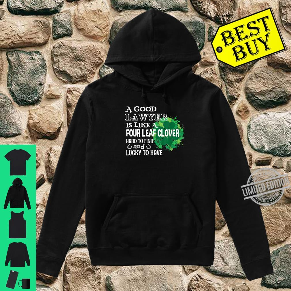 A good lawyer is like a four leaf clover St Patricks Day Shirt hoodie