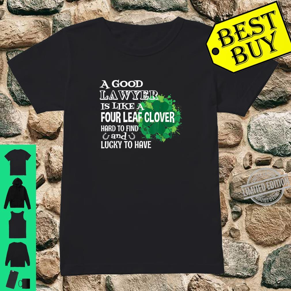 A good lawyer is like a four leaf clover St Patricks Day Shirt ladies tee