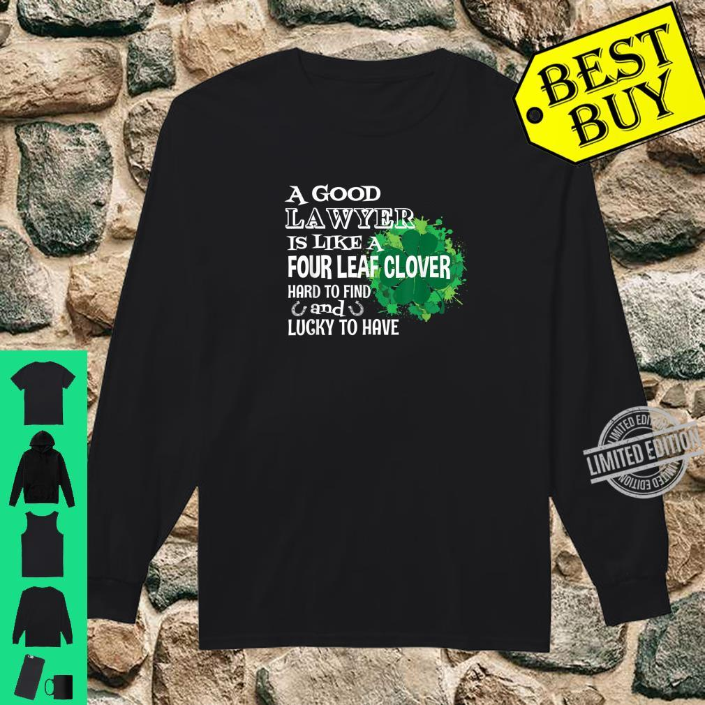 A good lawyer is like a four leaf clover St Patricks Day Shirt long sleeved
