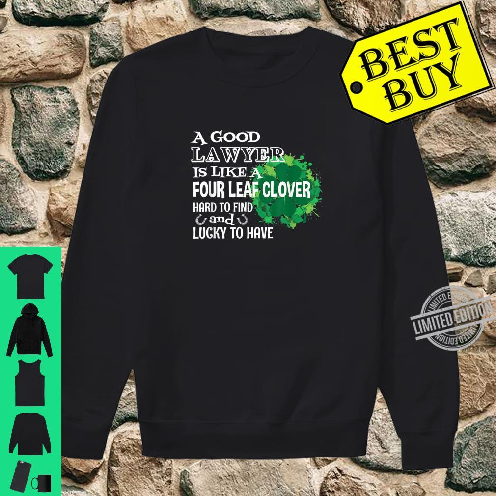 A good lawyer is like a four leaf clover St Patricks Day Shirt sweater