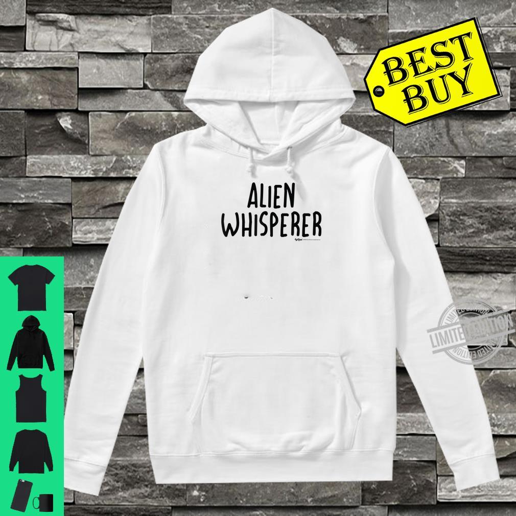 Alien Whisperer Word Design Shirt hoodie
