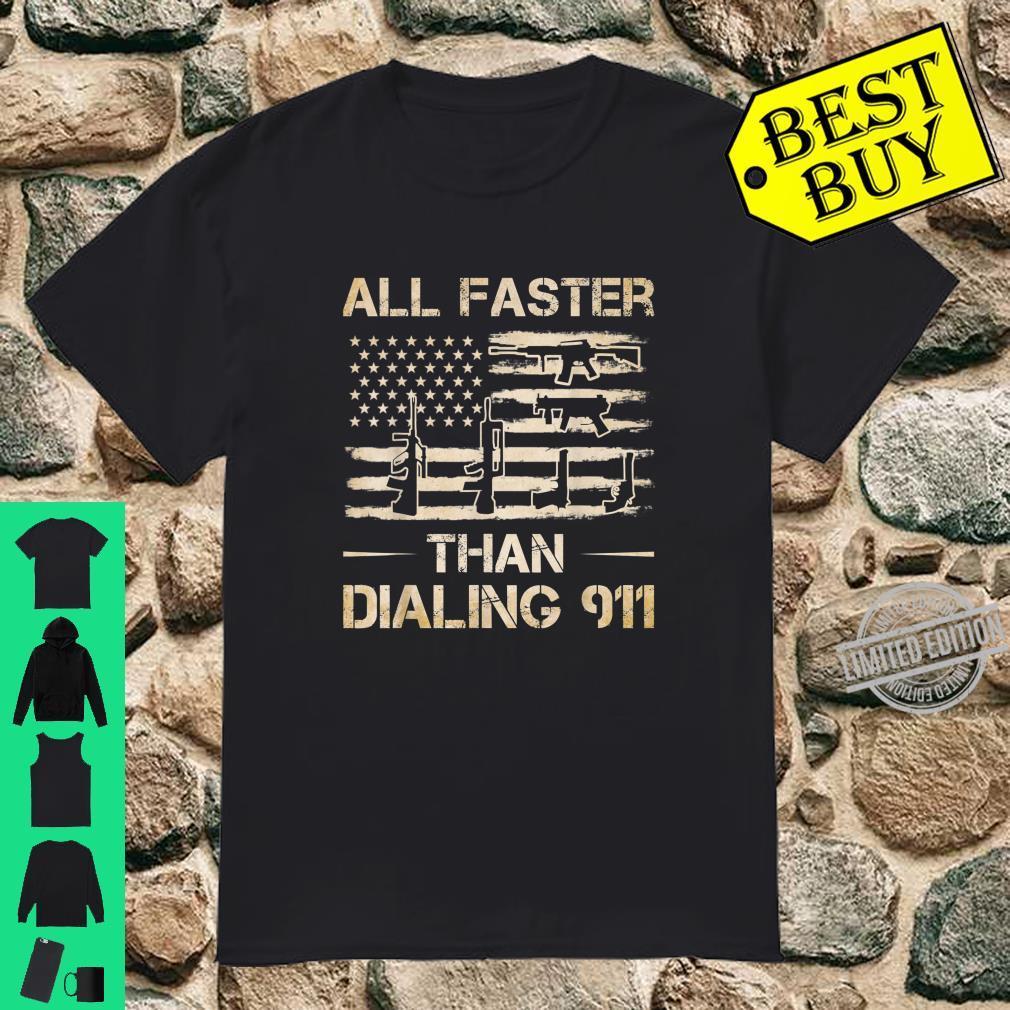 All Faster Than Dialing 911 Gun Shirt