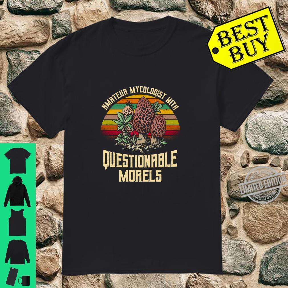 Amateur Mycologist with Questionable Morels Shirt