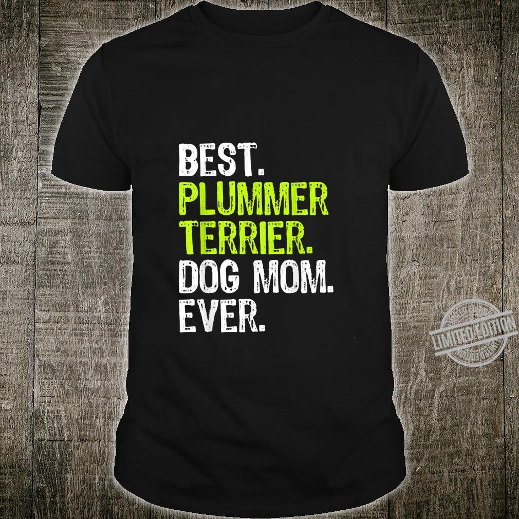 Best Plummer Terrier Dog MOM Ever Dogs Shirt