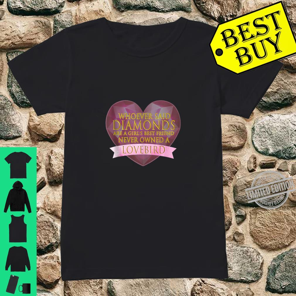 Bird Owners. Never Owned A Lovebird Shirt ladies tee