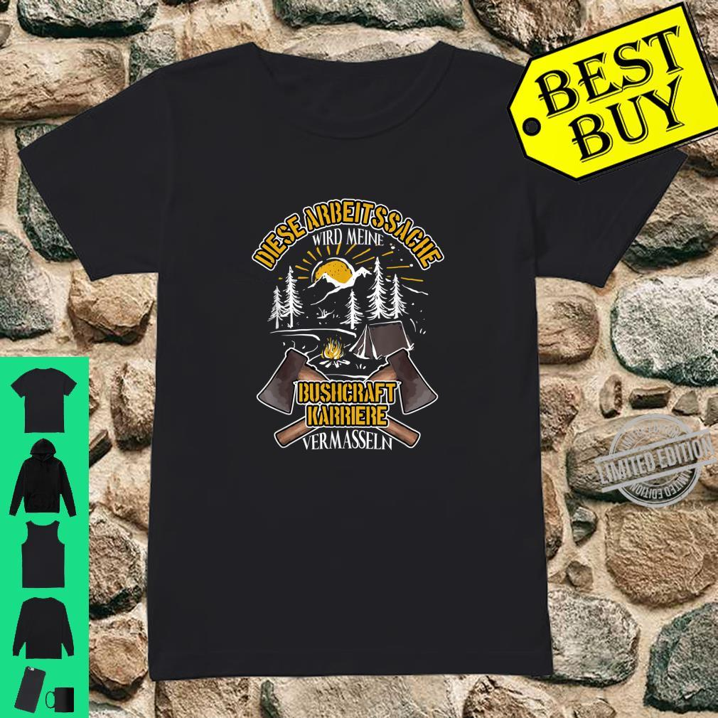 Bushcraft Survival Bushcrafter Outdoor Forest Lustig Shirt ladies tee