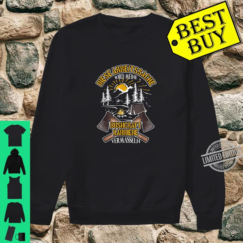 Bushcraft Survival Bushcrafter Outdoor Forest Lustig Shirt sweater