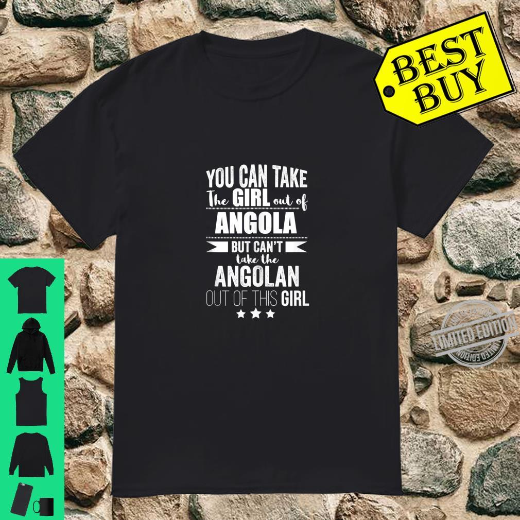 Can take the Girl out of Angola Angolan Pride Proud Shirt