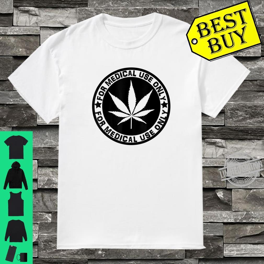 Cannabis Marijuana 'for Medical use only' weed Stoner Shirt