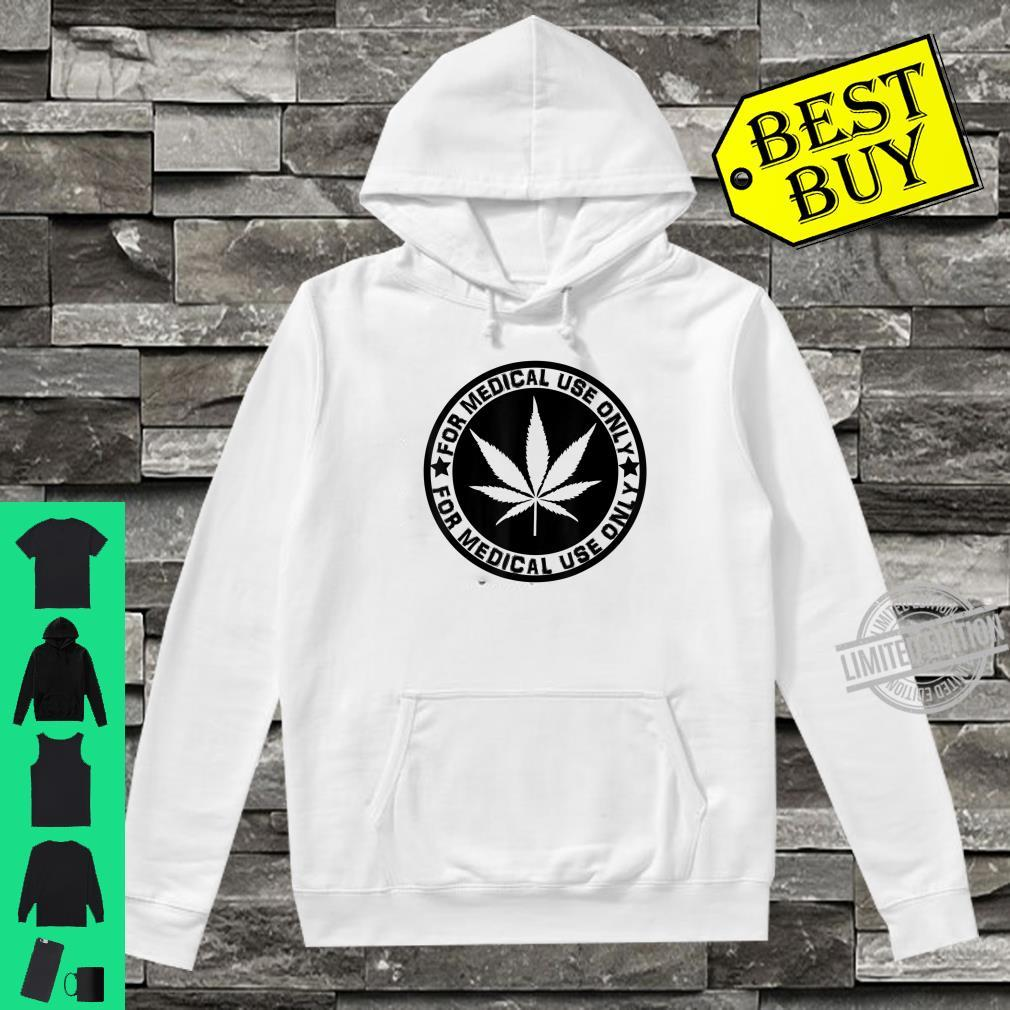 Cannabis Marijuana 'for Medical use only' weed Stoner Shirt hoodie