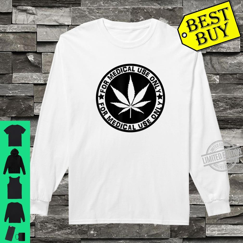 Cannabis Marijuana 'for Medical use only' weed Stoner Shirt long sleeved