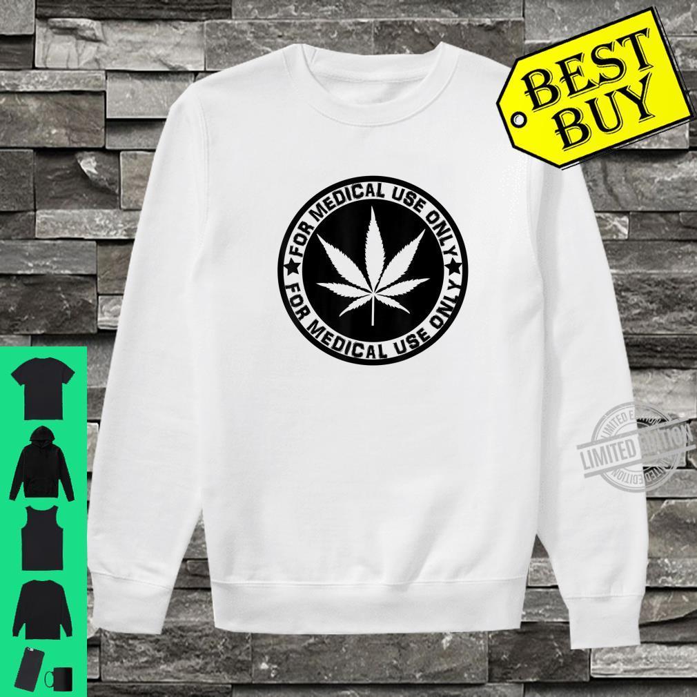 Cannabis Marijuana 'for Medical use only' weed Stoner Shirt sweater