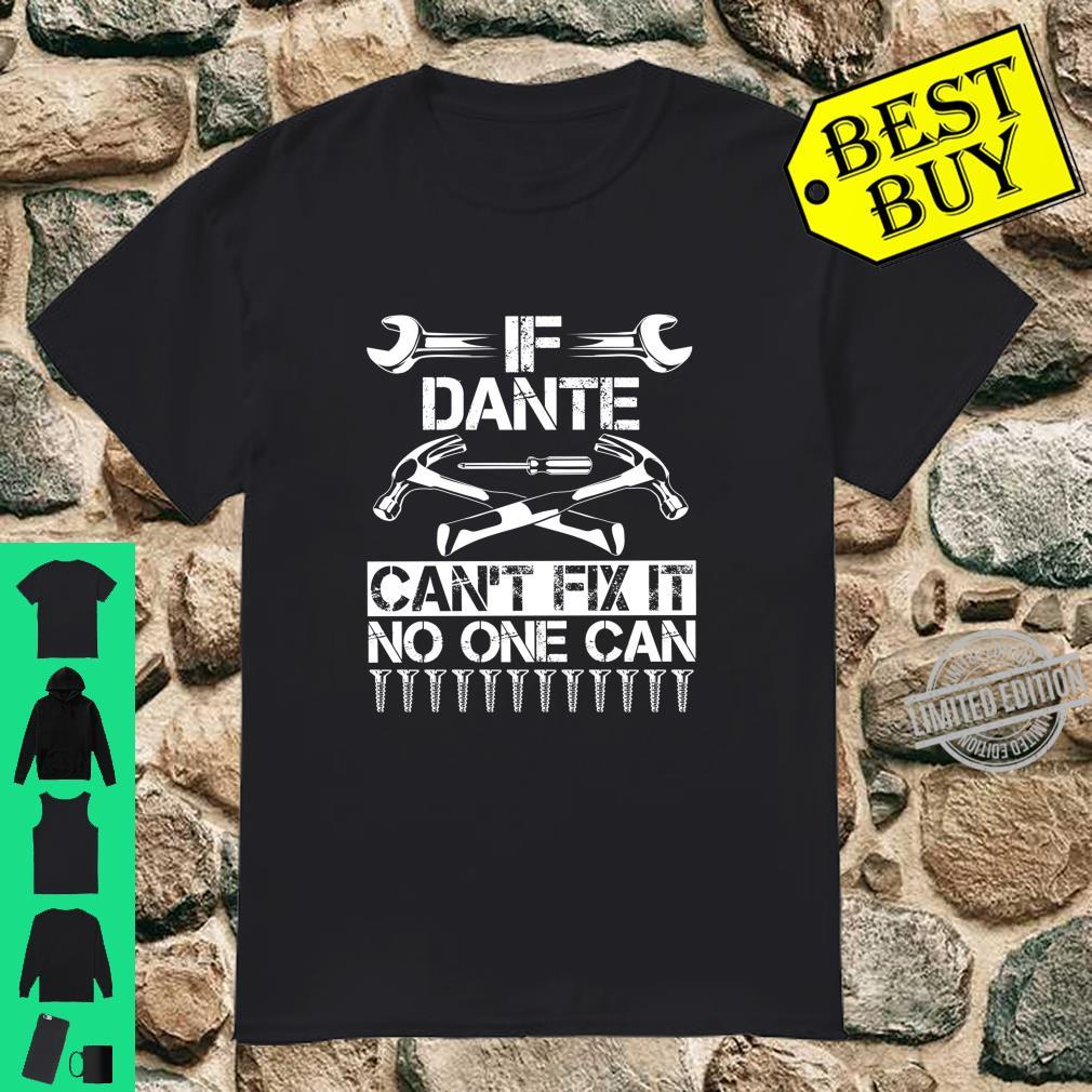 DANTE Fix It Birthday Personalized Name Dad Idea Shirt