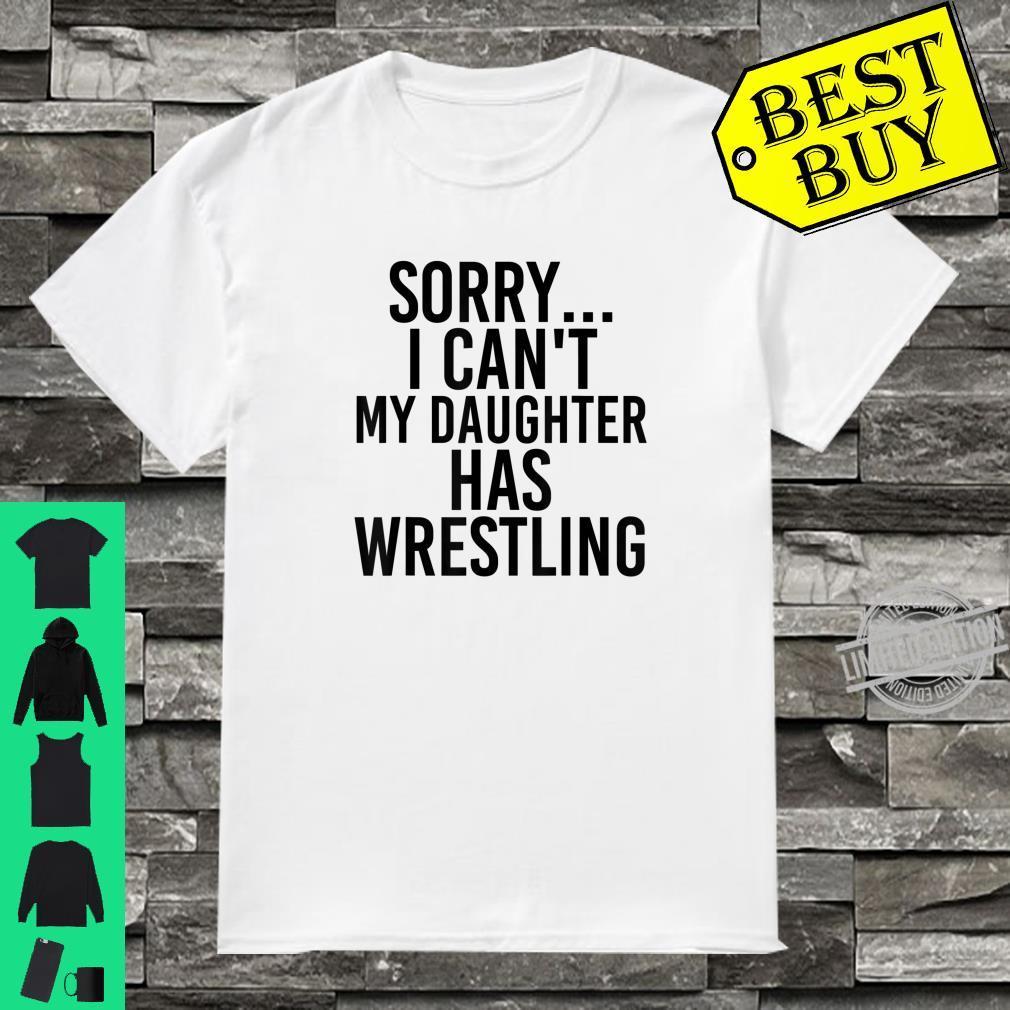 Dad Mom My Daughter Has Wrestling Shirt