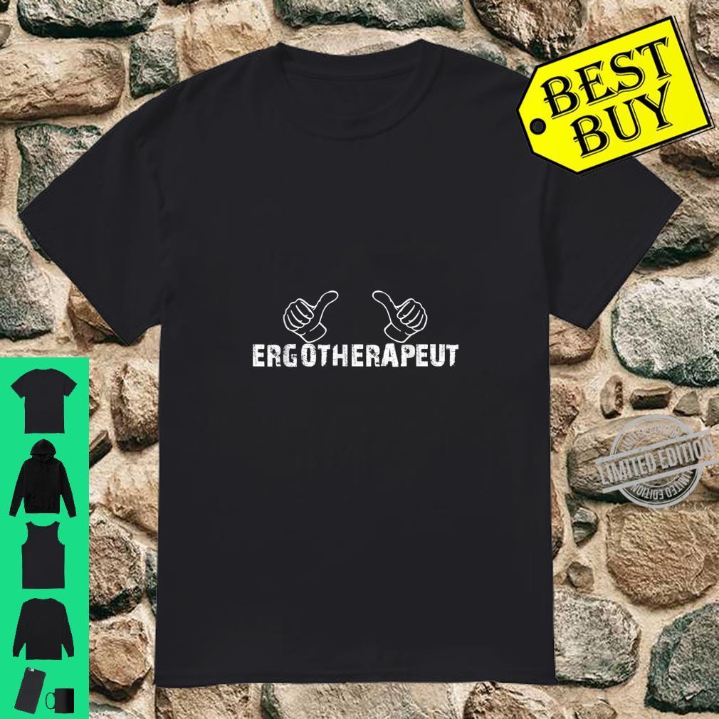 Daumen Hoch Für Den Ergotherapeut Ergotherapeutin Shirt