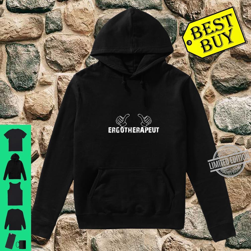 Daumen Hoch Für Den Ergotherapeut Ergotherapeutin Shirt hoodie