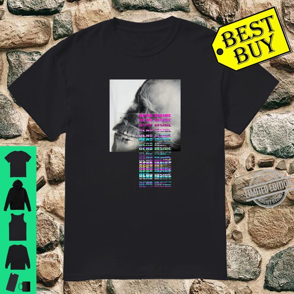 Dead Inside x ray skull vaporwave synthwave Shirt