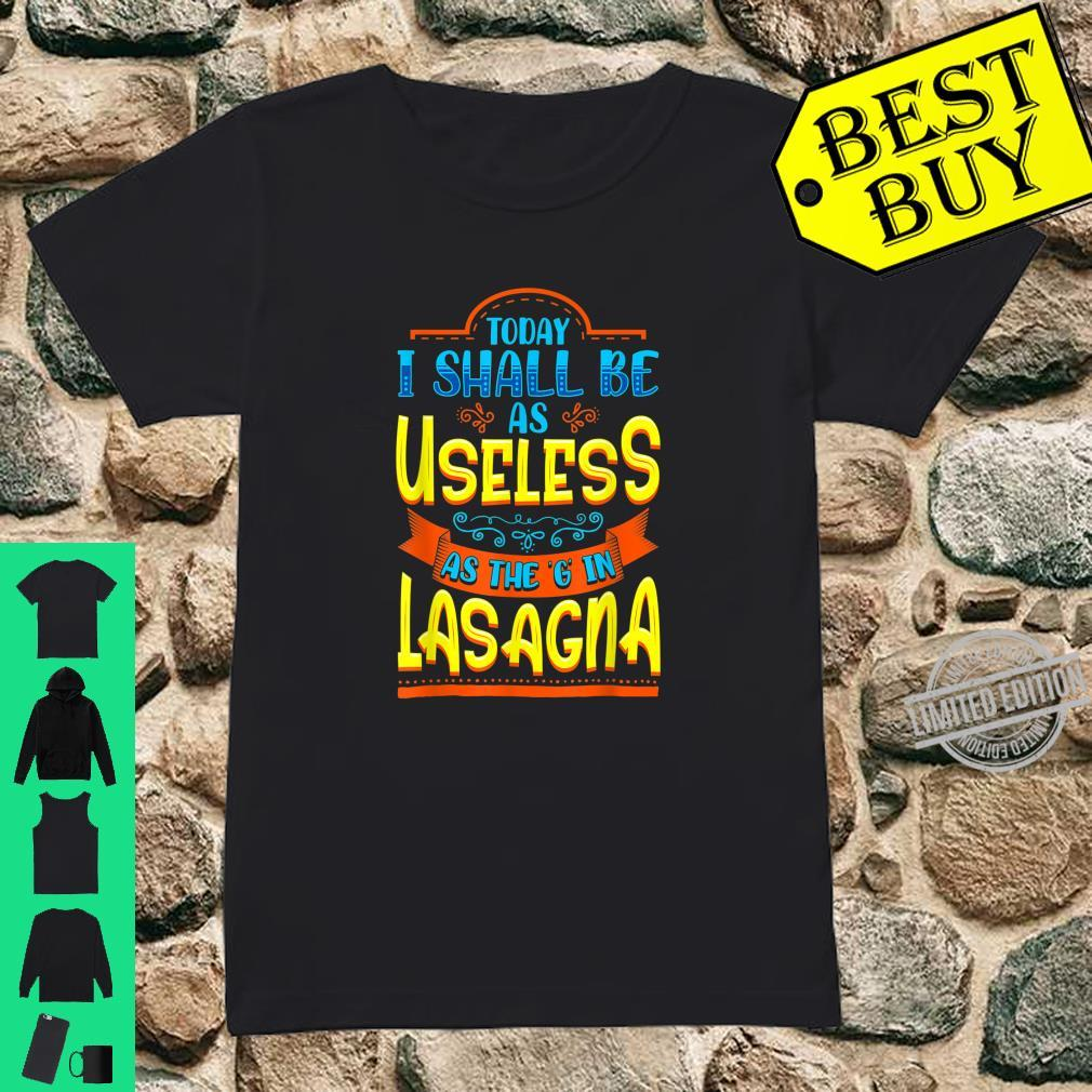 Funny I Will Be As Useless As G In Lasagna Humor Lazy Bored Shirt ladies tee