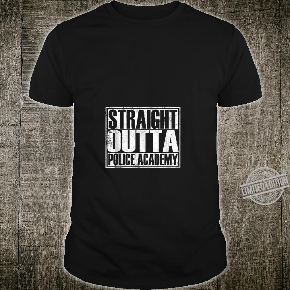 Funny Straight Outta Police Academy Shirt