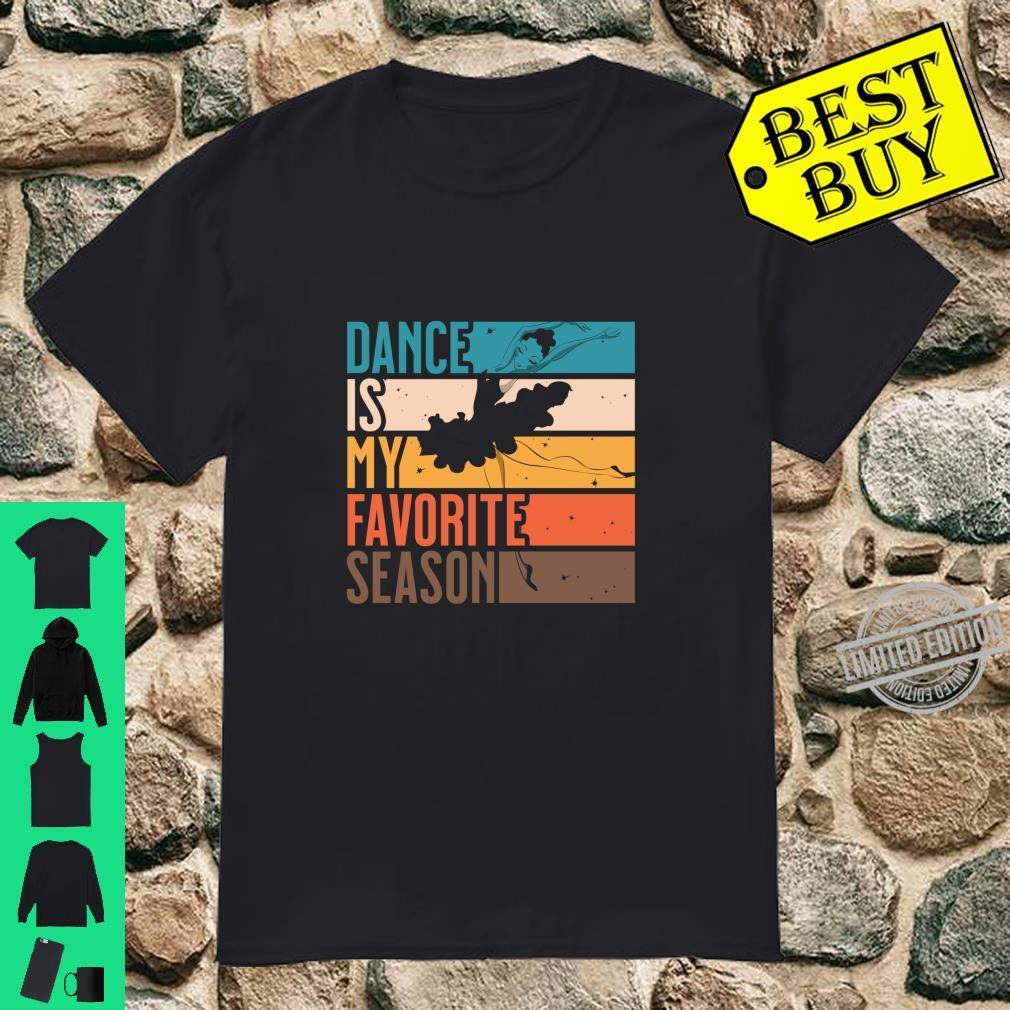Girls Dance Is My Favorite Season Dancing Shirt