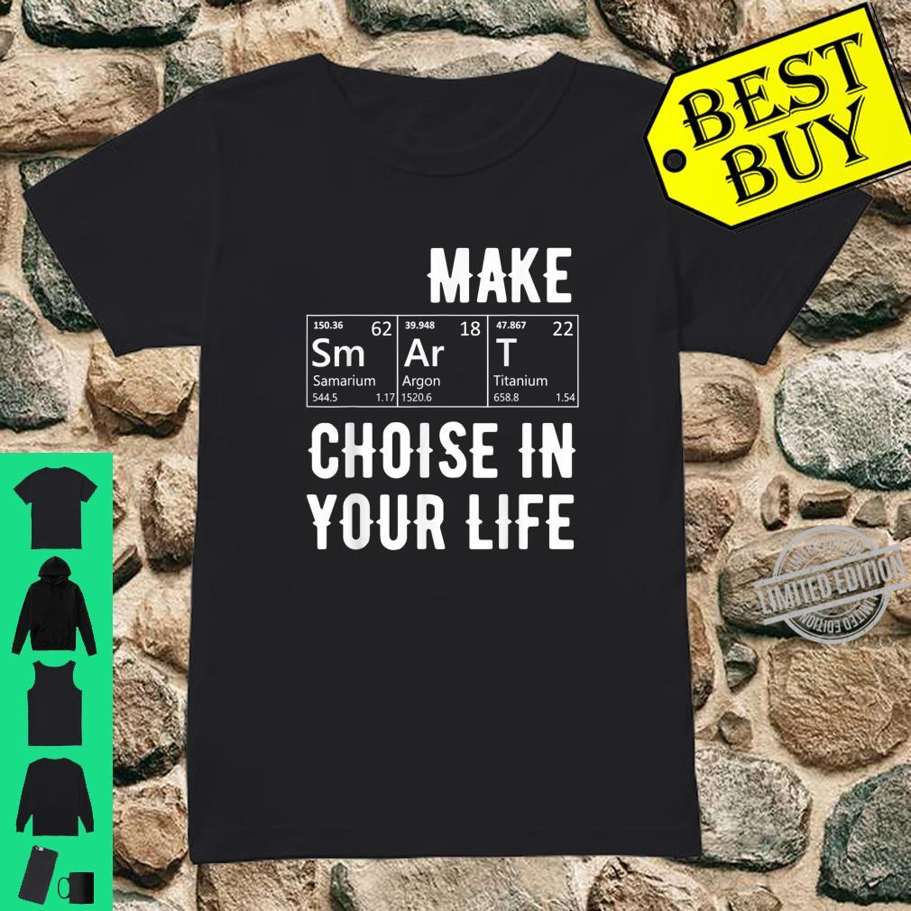 Graphic 365 Make Smart Choices Humor Elements Shirt ladies tee