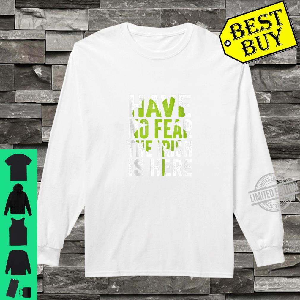 Have No Fear The Irish Is Here St Patricks Day Shirt long sleeved