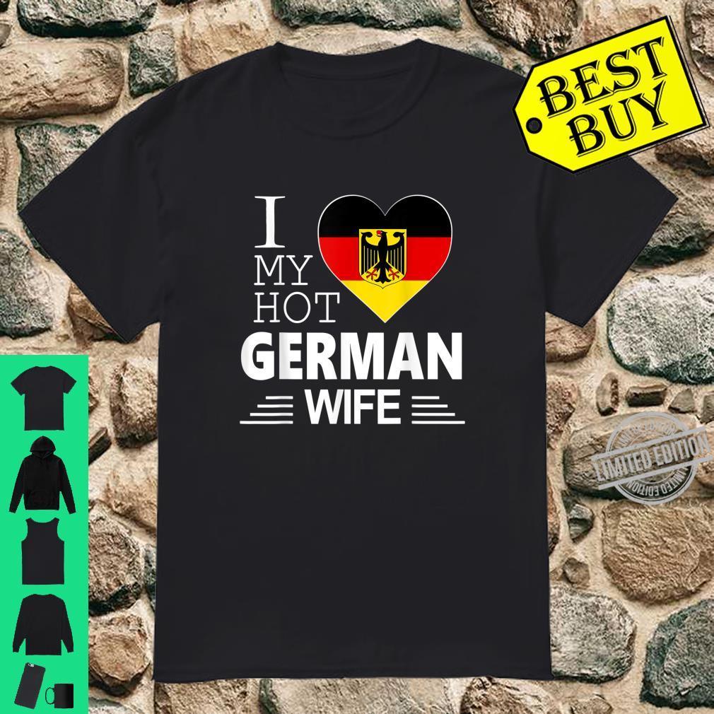 I Love My HOT German WIFE Shirt German Flag Shirt