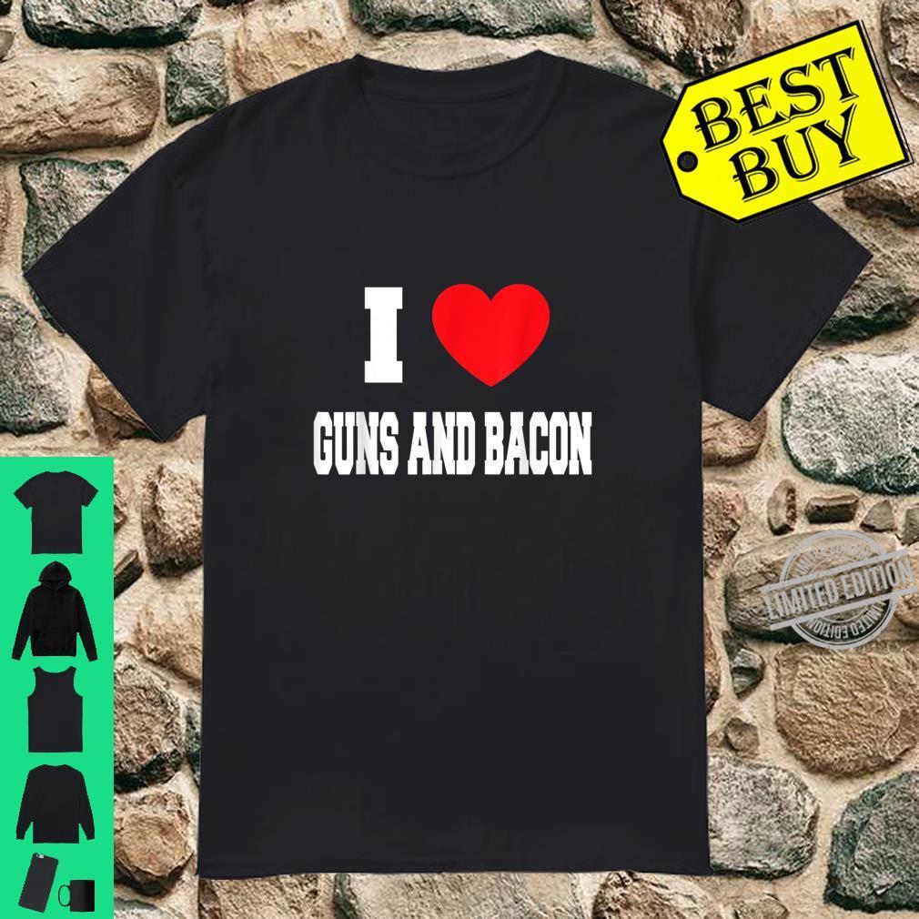 I Love guns and bacon Shirt