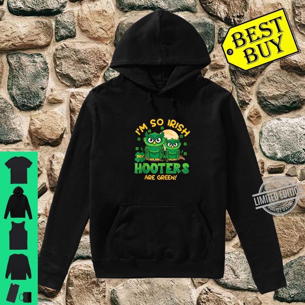 I'm So Irish My Hooters Are Green St Patricks Day Shirt hoodie