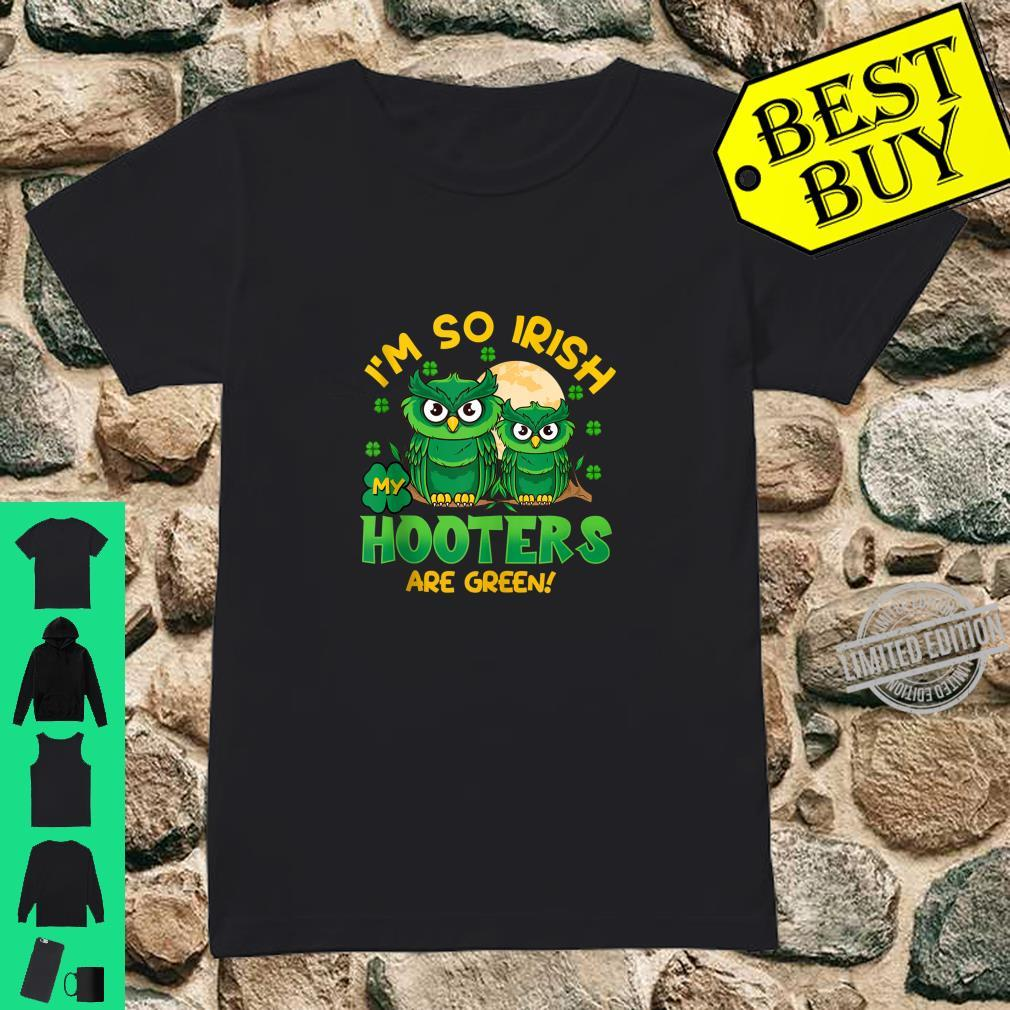 I'm So Irish My Hooters Are Green St Patricks Day Shirt ladies tee
