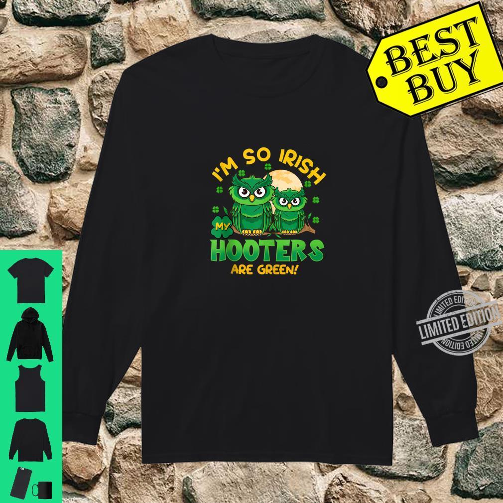 I'm So Irish My Hooters Are Green St Patricks Day Shirt long sleeved
