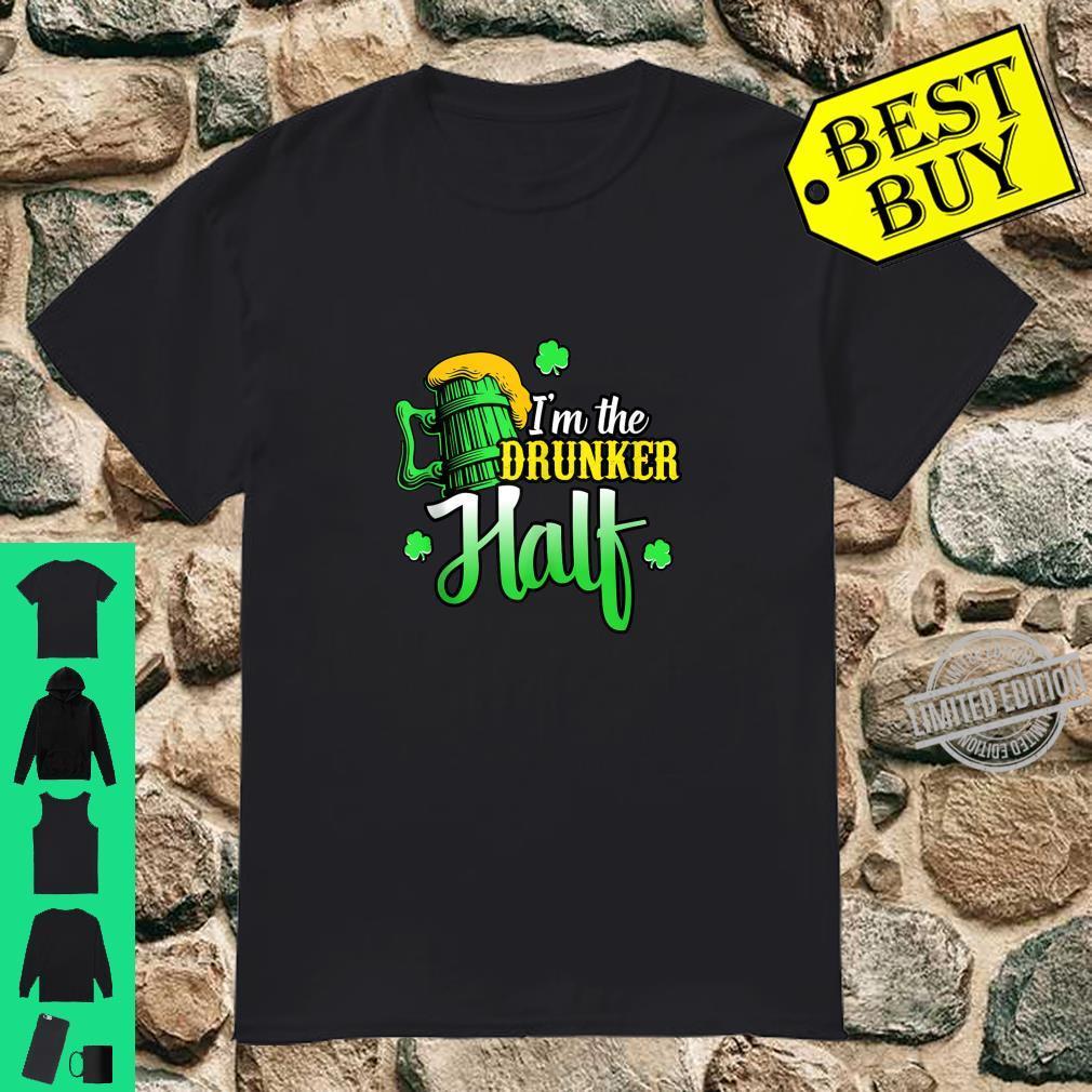 I'm The Drunker Half St Patricks Day Shirt