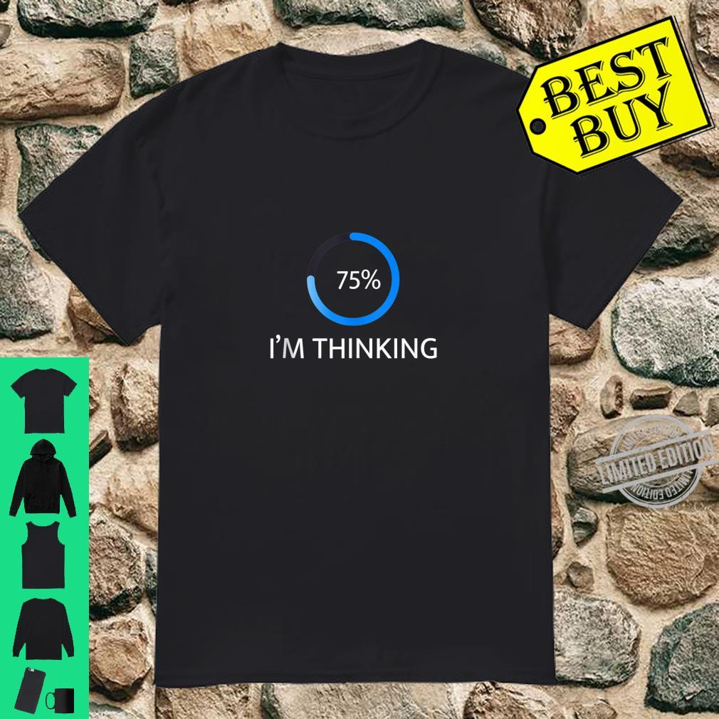 I'm Thinking Percent Humor Shirt