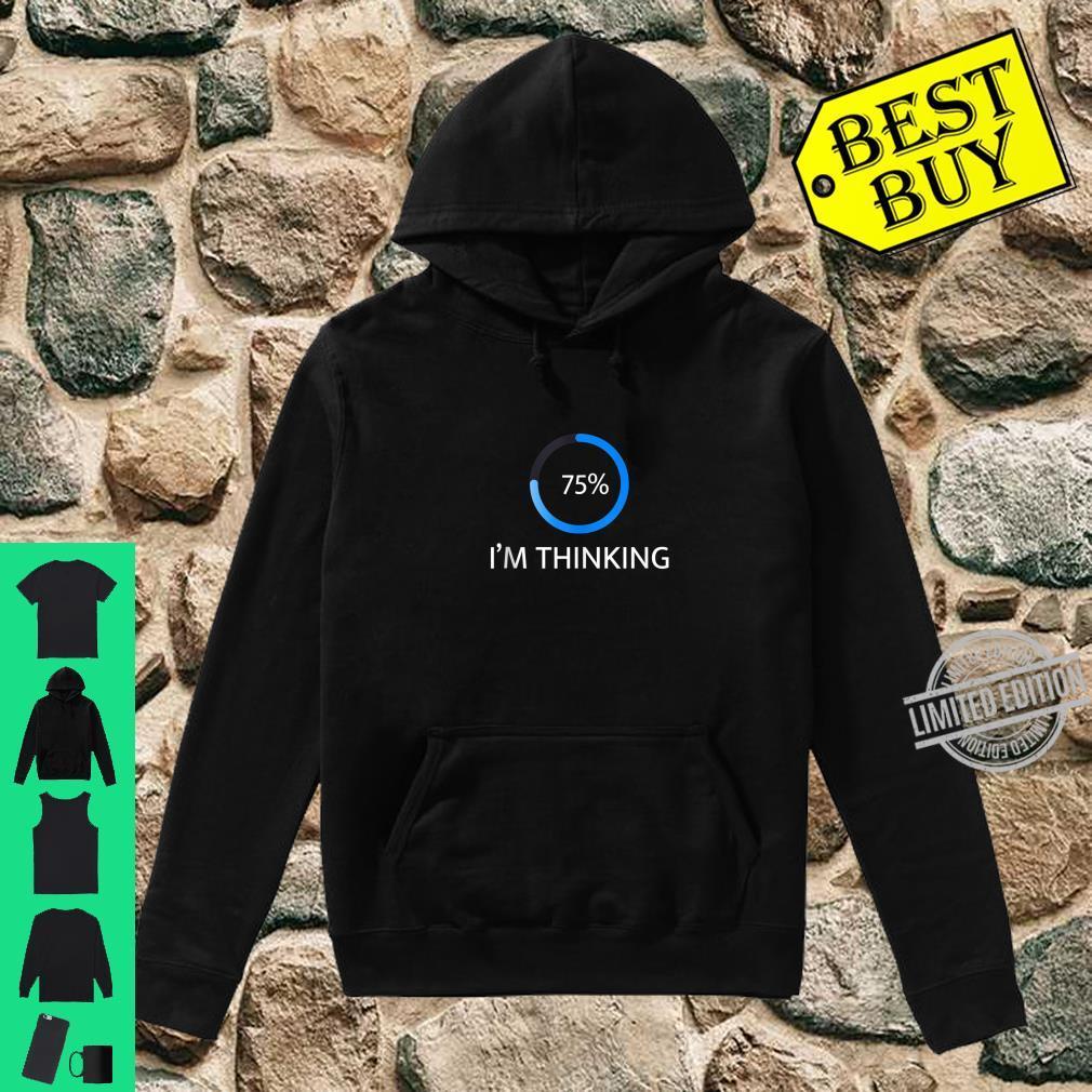 I'm Thinking Percent Humor Shirt hoodie