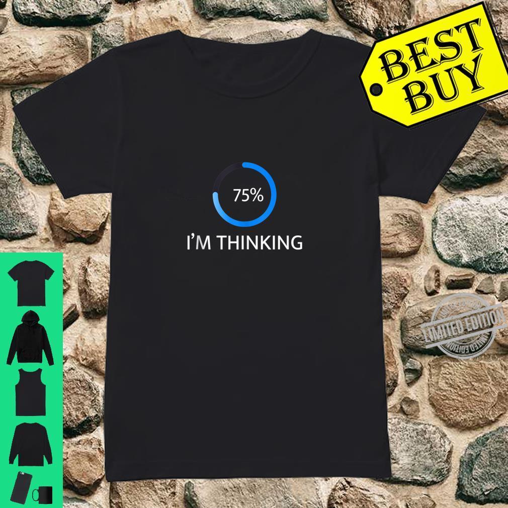 I'm Thinking Percent Humor Shirt ladies tee