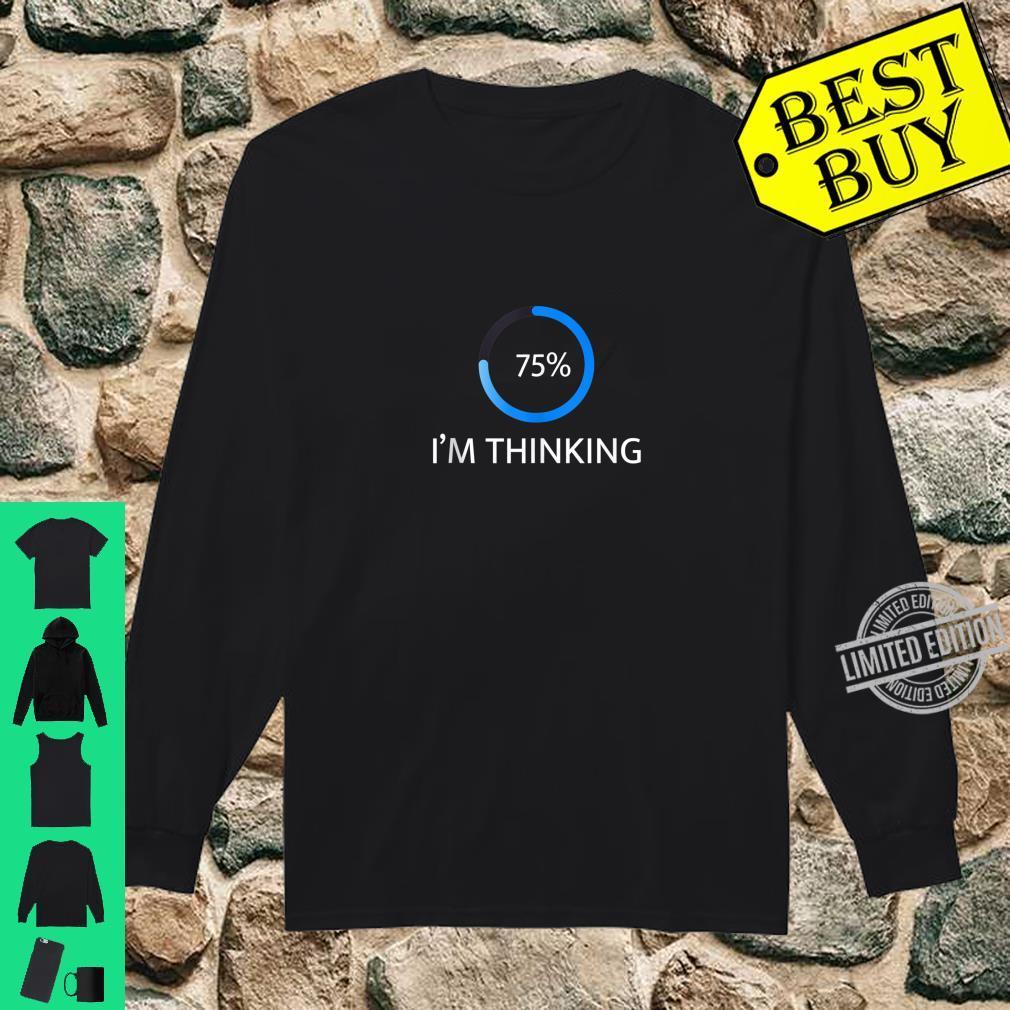 I'm Thinking Percent Humor Shirt long sleeved