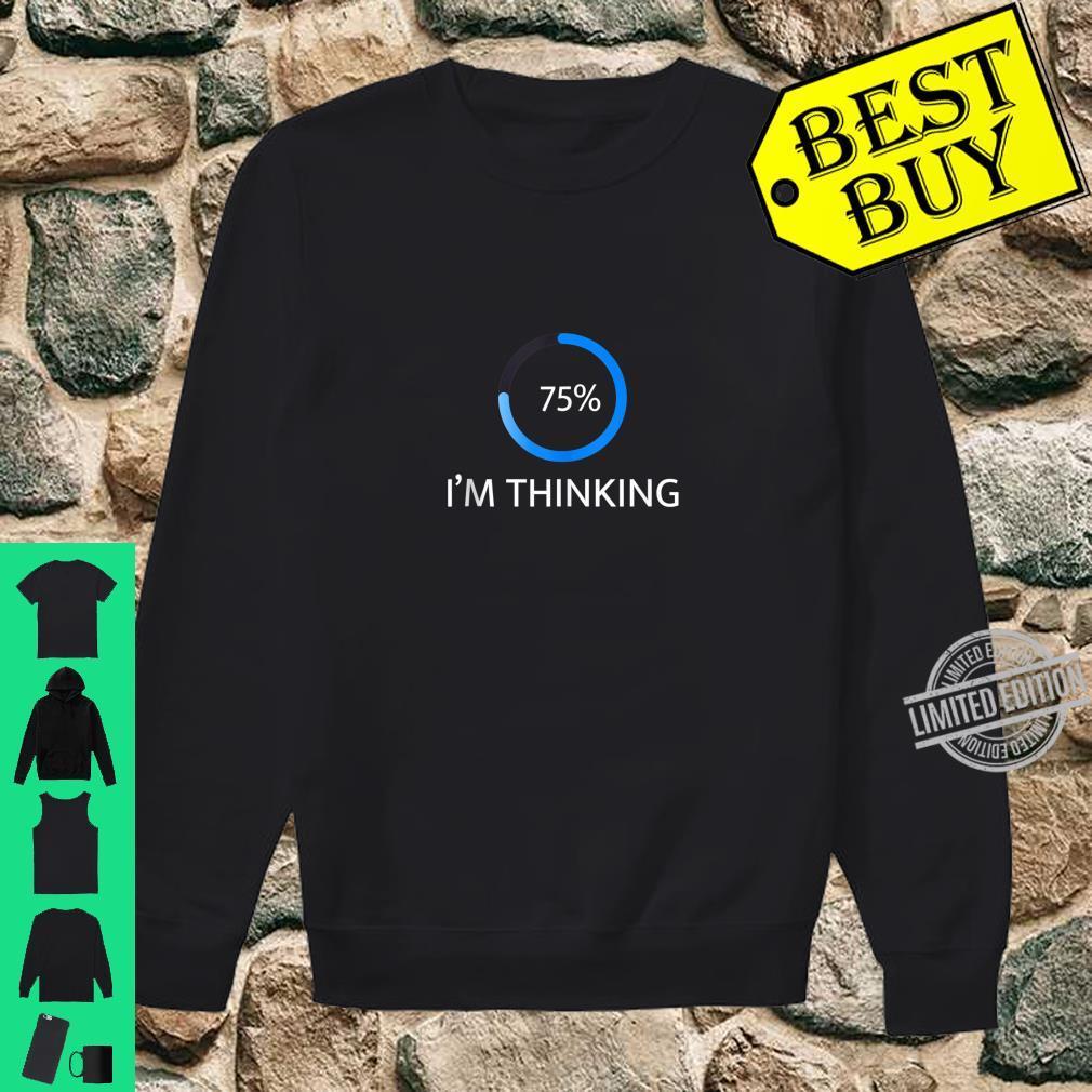 I'm Thinking Percent Humor Shirt sweater