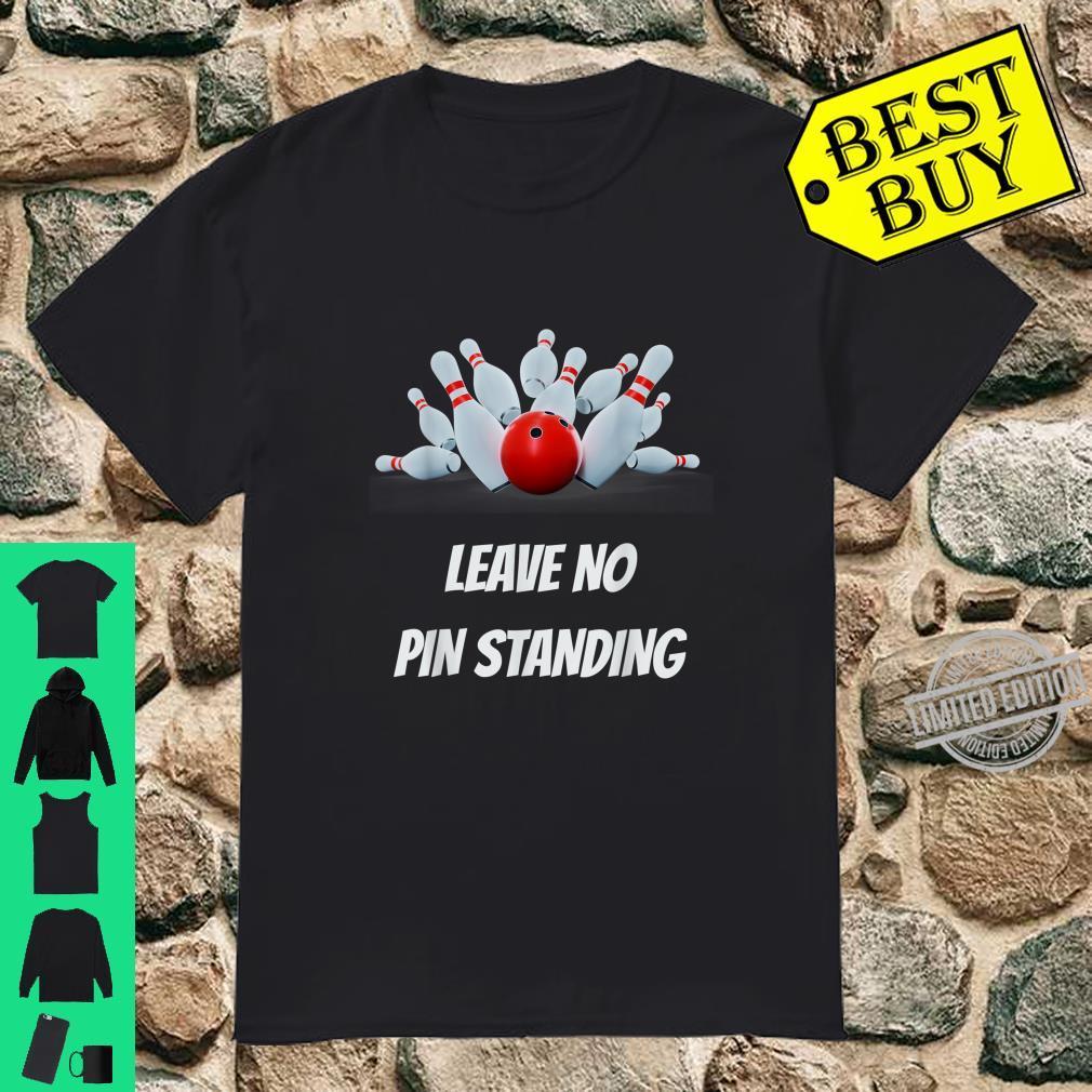 Leave No Pin Standing Bowling Shirt Bowling League Shirt