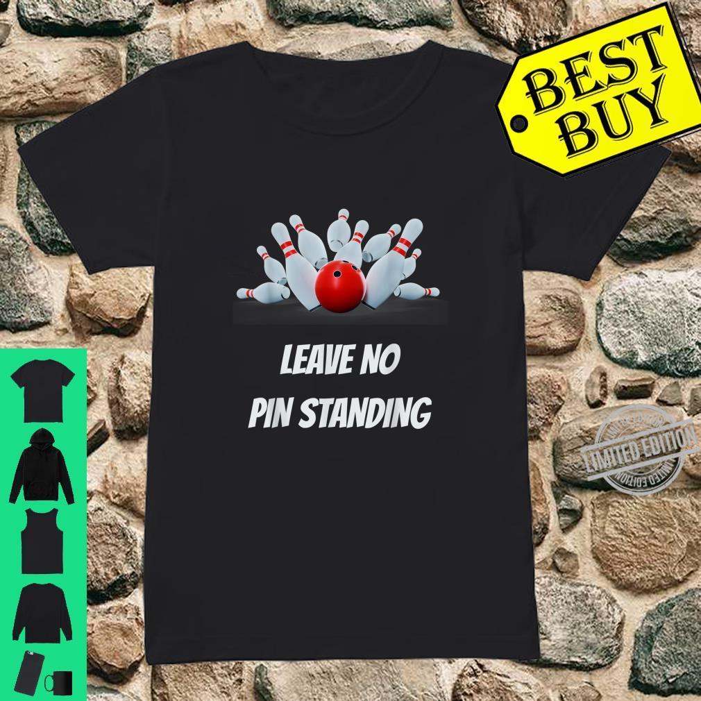 Leave No Pin Standing Bowling Shirt Bowling League Shirt ladies tee