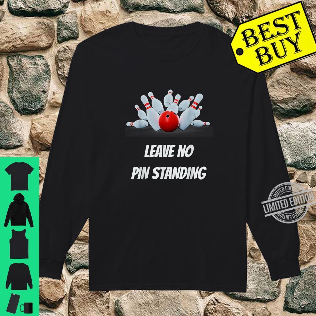 Leave No Pin Standing Bowling Shirt Bowling League Shirt long sleeved