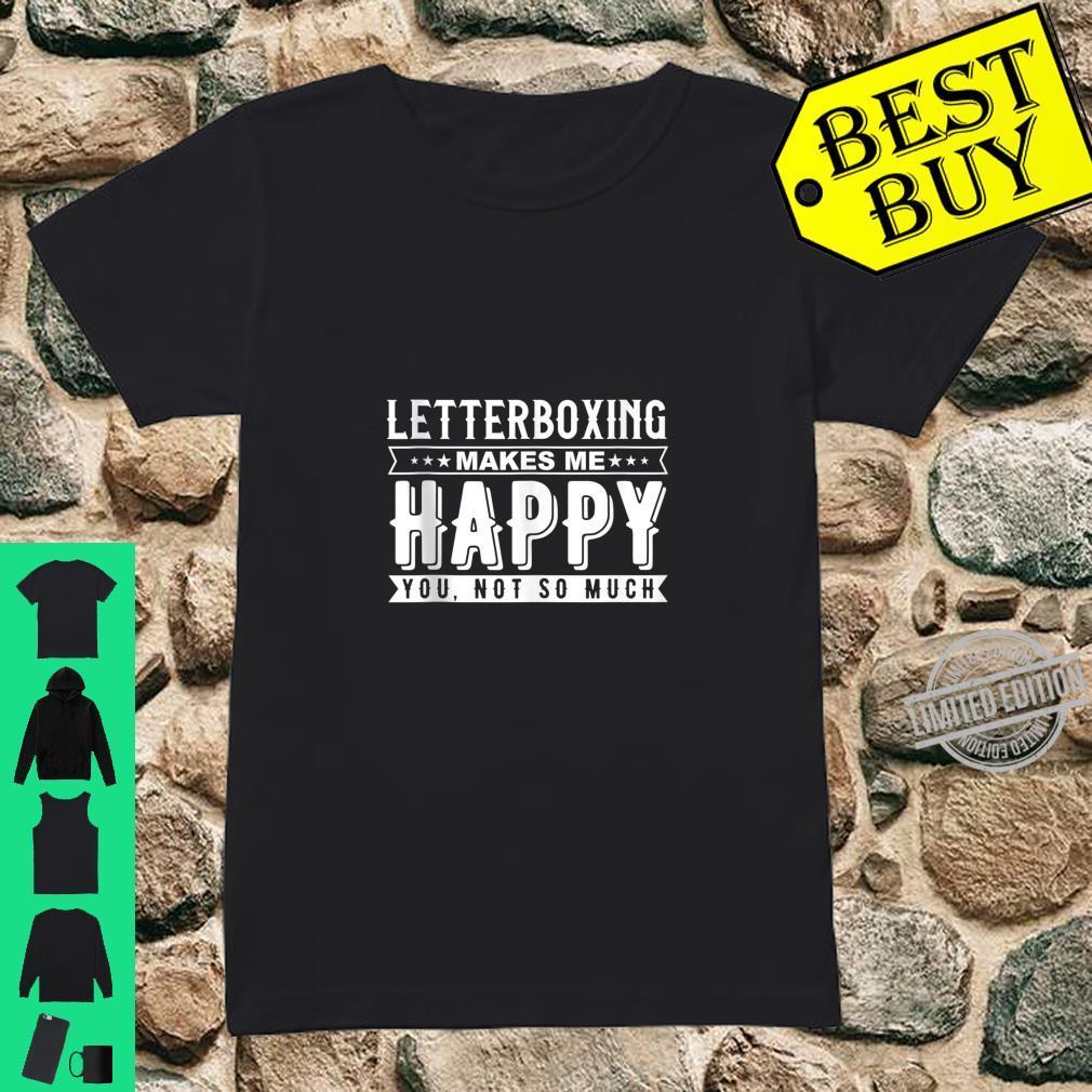 Letterboxing Makes Me Happy Sarcasm Quote Design Shirt ladies tee