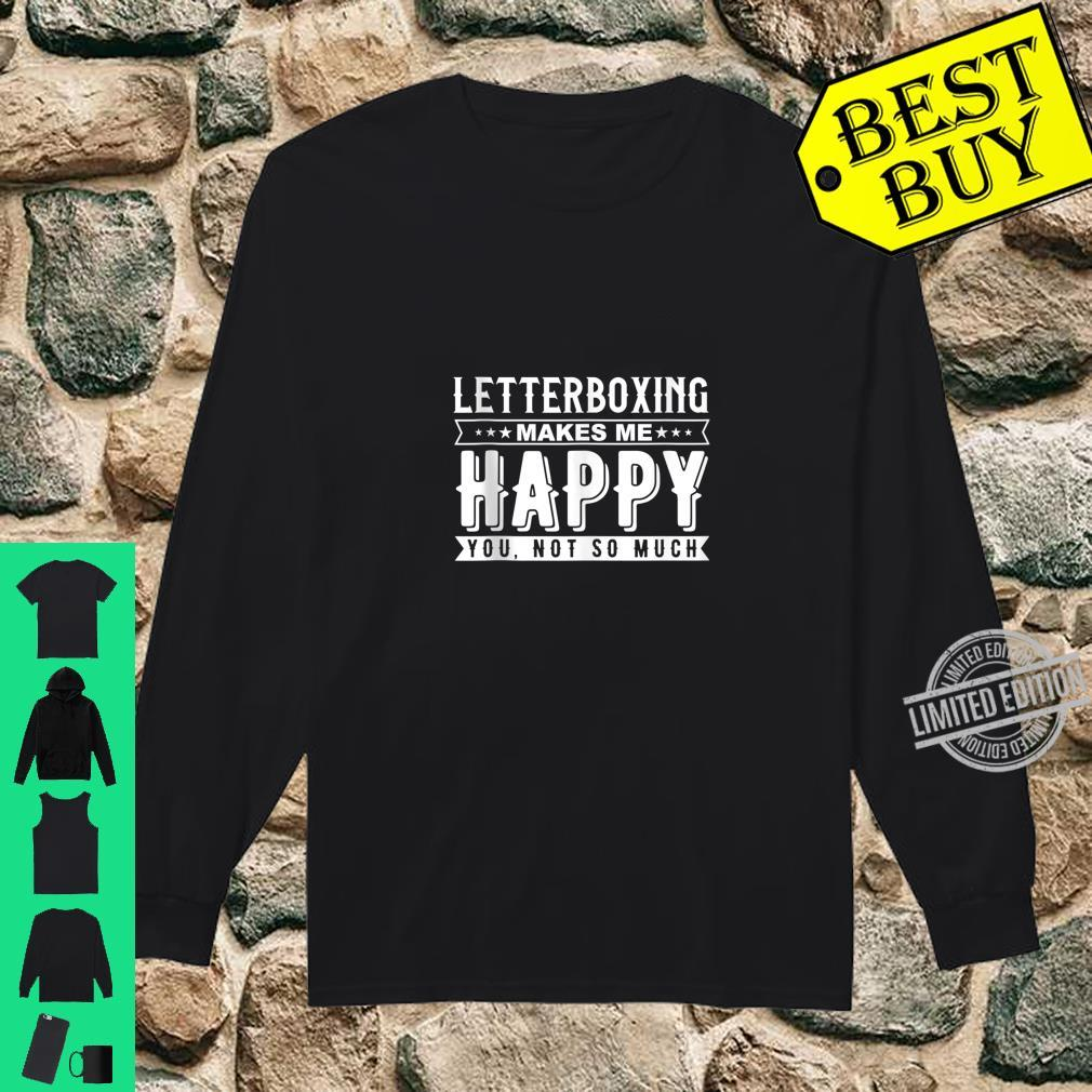 Letterboxing Makes Me Happy Sarcasm Quote Design Shirt long sleeved