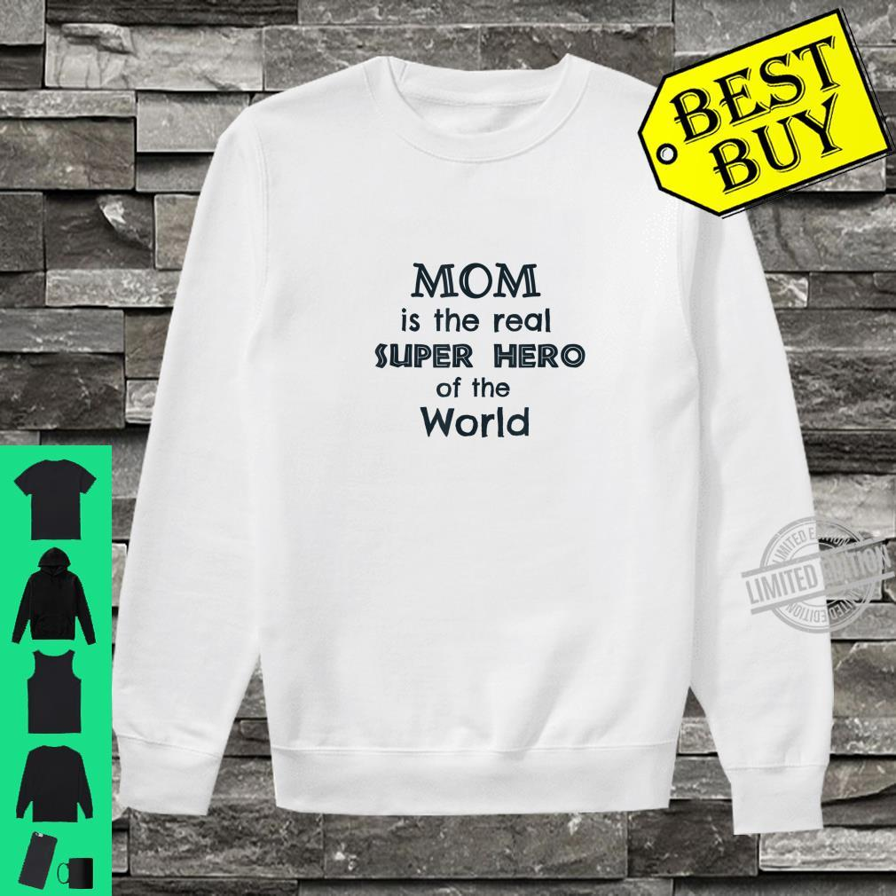 Mom is the real superhero of the world,mama love, Lucky mama Shirt sweater
