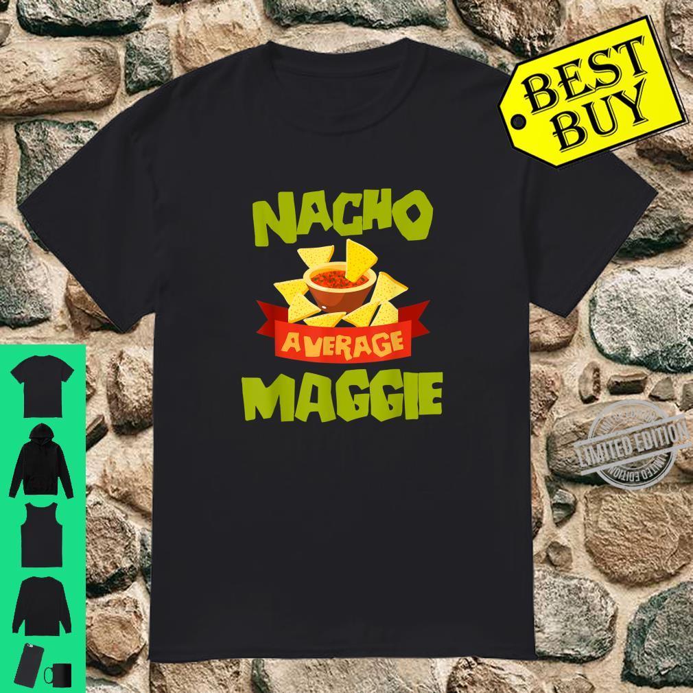 NACHO AVERAGE MAGGIE Birthday Personalized Name Shirt