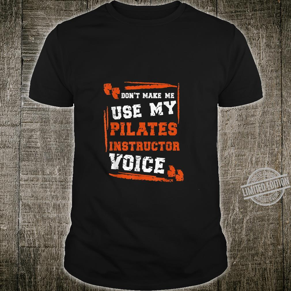Pilates Instructor Voice Shirt