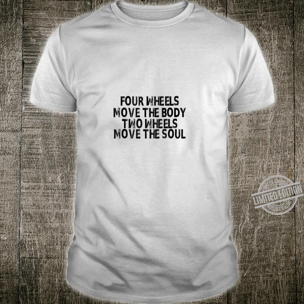 Two Wheels Move the Soul Motorcycle Riders Shirt