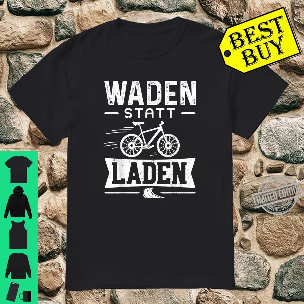 Waden Statt Laden Anti EBike Shirt