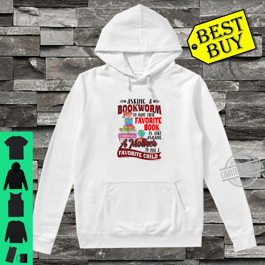 Womens Asking A Bookworm To Name Their Favorite Book Shirt hoodie