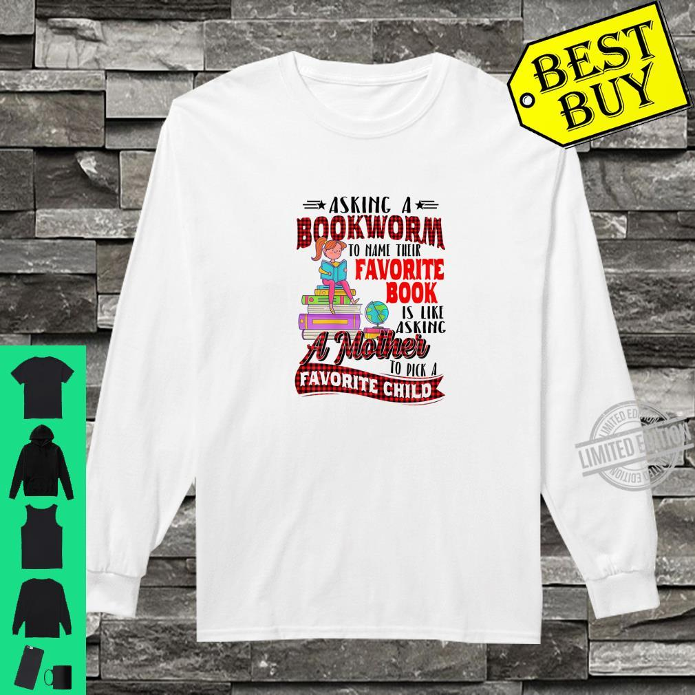 Womens Asking A Bookworm To Name Their Favorite Book Shirt long sleeved